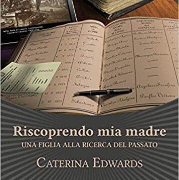 Riscoprendo mia madre – Caterina Edwards