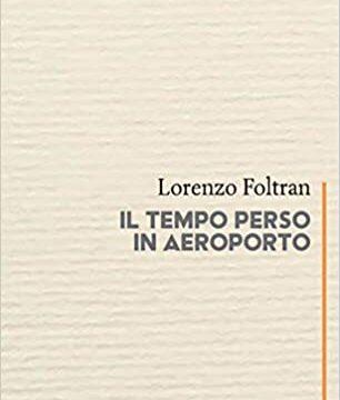 Lorenzo Foltran – Il tempo perso in aereoporto