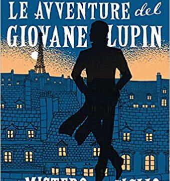 """Le avventure del giovane Lupin """"Il mistero del giglio"""" – Marta Palazzesi"""